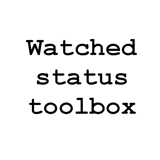 Watched status toolbox